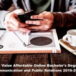 35 Top Value Affordable Online Bachelor's Degrees in Communication and Public Relations 2016-2017