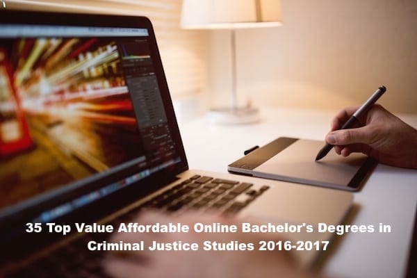 35 Top Value Affordable Online Bachelor's Degrees in Criminal Justice Studies 2016-2017